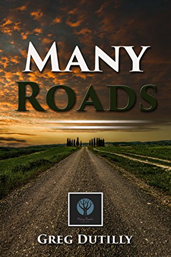 Many Roads  by Greg Dutilly