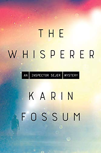 The Whisperer (Inspector Sejer Mysteries Book 13)  by Karin Fossum