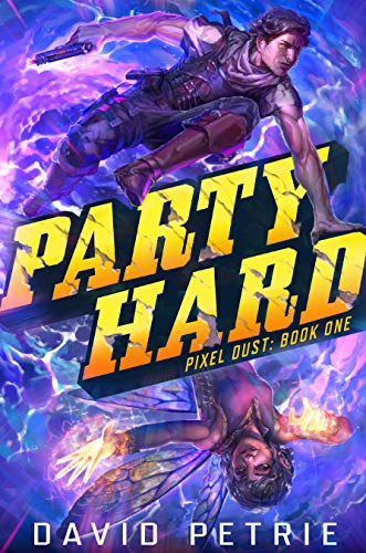 Party Hard (Pixel Dust Book 1)  by David Petrie