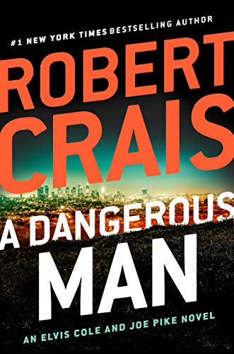 A Dangerous Man (An Elvis Cole and Joe Pike Novel Book 18)  by Robert Crais