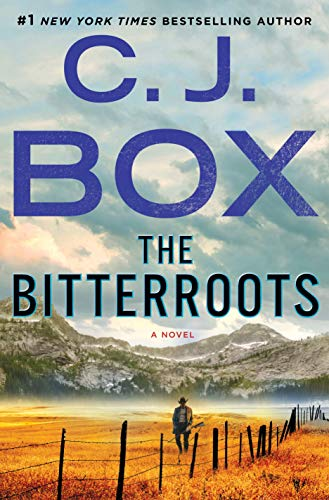 The Bitterroots: A Novel (Cassie Dewell)  by C.J. Box