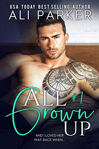 All Grown Up Book 1  by Ali Parker