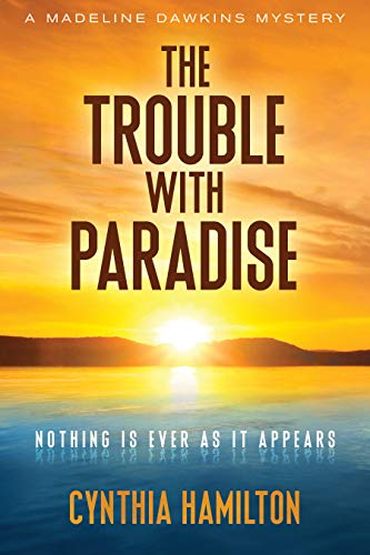 The Trouble with Paradise (Madeline Dawkins Mystery)  by Cynthia Hamilton