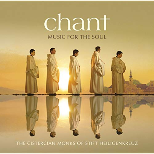 Chant - Music For The Soul by The Cistercian Monks of Stift Heiligenkreuz
