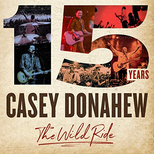 15 Years, the Wild Ride by Casey Donahew