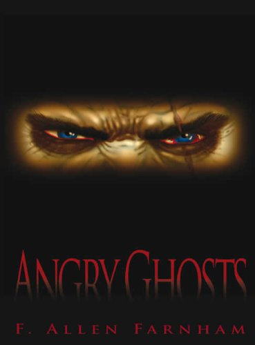 Angry Ghosts  by F. Allen Farnham