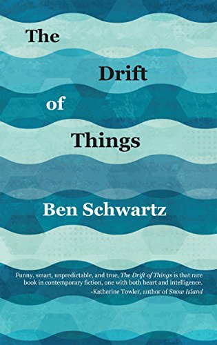 The Drift of Things  by Ben Schwartz