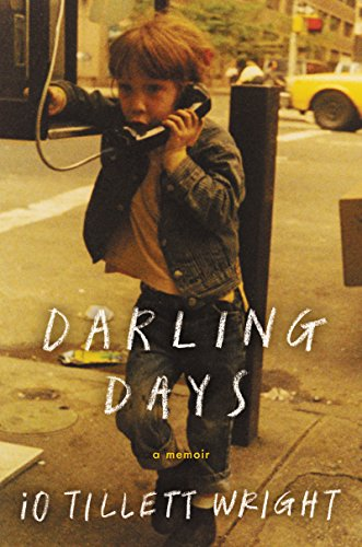 Darling Days: A Memoir  by iO Tillett Wright