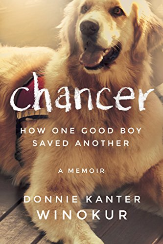 Chancer: How One Good Boy Saved Another  by Donnie Kanter Winokur