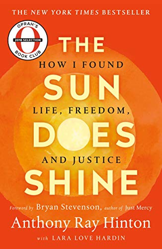 The Sun Does Shine: How I Found Life and Freedom on Death Row by Anthony Ray Hinton