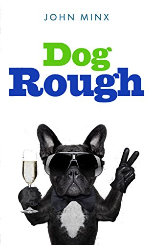 Dog Rough  by John Minx