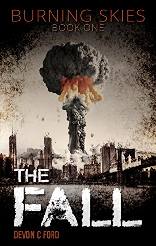The Fall (Burning Skies Book 1)  by Devon C. Ford