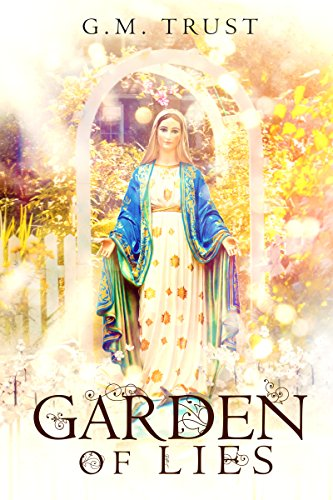 Garden of Lies  by G.M. Trust