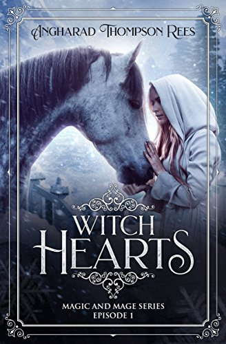 Witch Hearts: A Novella (Magic and Mage Series Book 1)  by Thompson Rees, Angharad
