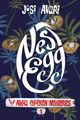 Nest Egg (Aloha Chicken Mysteries Book 1)  by Josi Avari