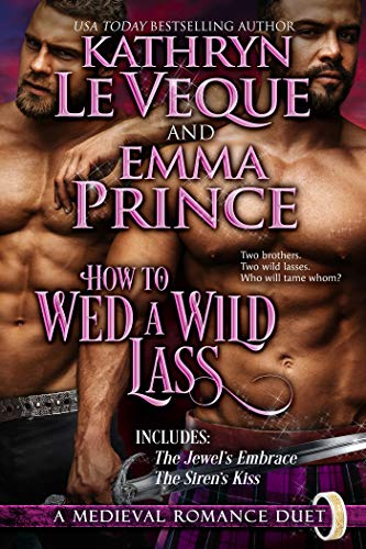 How to Wed a Wild Lass by Kathryn Le Veque & Emma Prince