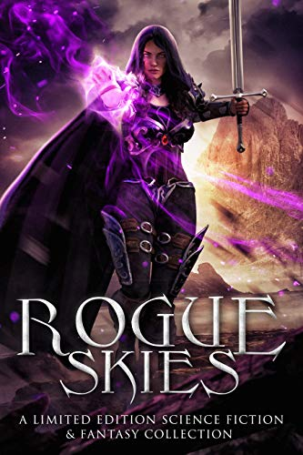Rogue Skies: A Limited Edition Science Fiction & Fantasy Collection by Jason J. Nugent, Missy De Graff