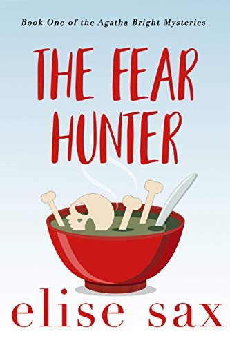 The Fear Hunter (Agatha Bright Mysteries Book 1)  by Elise Sax