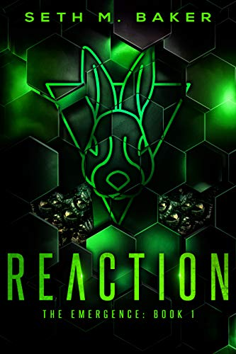Reaction (The Emergence Book 1) by Seth M. Baker
