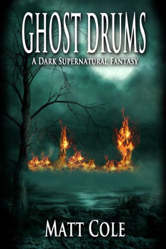 Ghost Drums: A Dark Supernatural Fantasy (Immortal Nights Book 1)  by Matt Cole