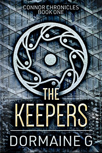 The Keepers (Connor Chronicles Book 1)  by Dormaine G