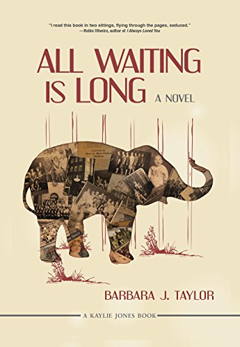 All Waiting Is Long  by Barbara J. Taylor