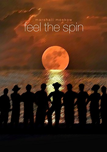 Feel the Spin  by Marshall Moskow