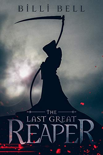 The Last Great Reaper (Great Reaper Series Book 1)  by Billi Bell