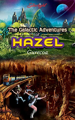 The Galactic Adventures of Hazel - Gurecoa  by Starlight