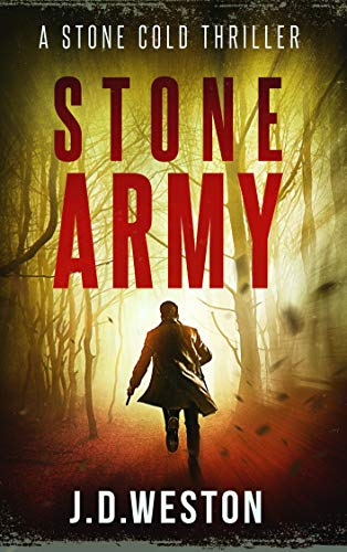 Stone Army: A Harvey Stone Action Thriller (The Stone Cold Thriller Series Book 11)  by J.D. Weston