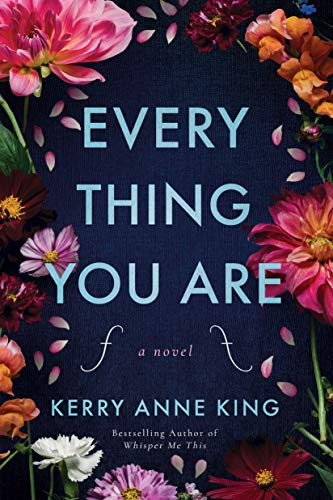 Everything You Are: A Novel  by Kerry Anne King