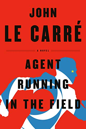 Agent Running in the Field by le Carré, John
