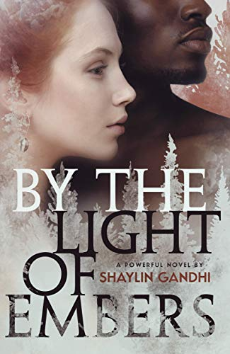 By the Light of Embers: A Novel  by Shaylin Gandhi