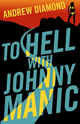 To Hell with Johnny Manic  by Andrew Diamond