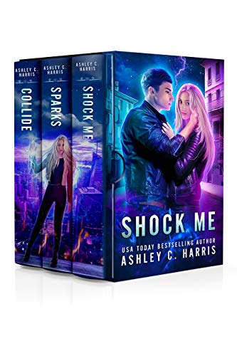 Shock Me: A Limited Edition Collection of the Novels Shock Me, Sparks, and Collide  by Ashley C. Harris