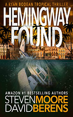 Hemingway Found: A Ryan Bodean Tropical Thriller  by David F. Berens