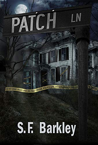 Patch Lane by S.F. Barkley