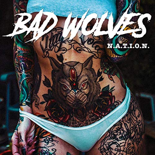 N.A.T.I.O.N. Album One by Bad Wolves