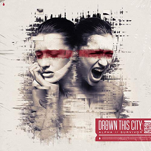 Alpha // Survivor by 	Drown This City