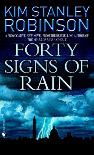 Forty Signs of Rain (Science in the Capital Trilogy, Book 1)                                                 by Kim Stanley Robinson