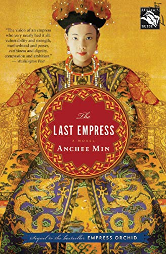 The Last Empress: A Novel                                                 by Anchee Min