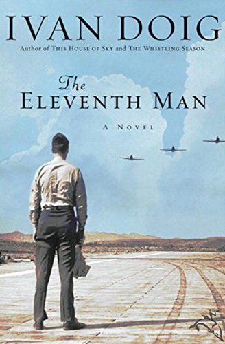 The Eleventh Man: A Novel                                                 by Ivan Doig