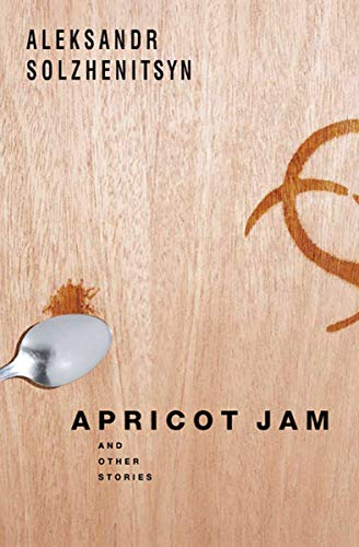 Apricot Jam: And Other Stories by Aleksandr Solzhenitsyn