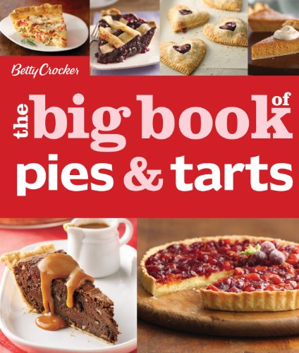Betty Crocker The Big Book of Pies and Tarts by Betty Crocker