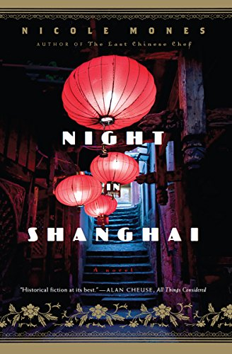 Night in Shanghai: A Novel                                                 by Nicole Mones