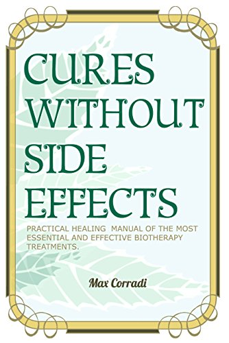 Cures without side effects: Practical healing manual of the most essential and effective biotherapy treatments                                                 by Max Corradi