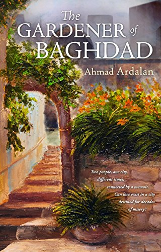 The Gardener of Baghdad                                                 by Ahmad Ardalan