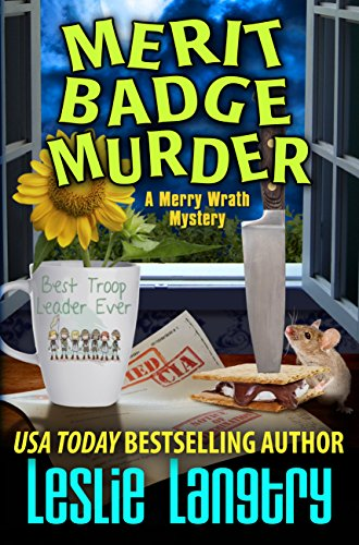 Merit Badge Murder (Merry Wrath Mysteries Book 1)                                                 by Leslie Langtry