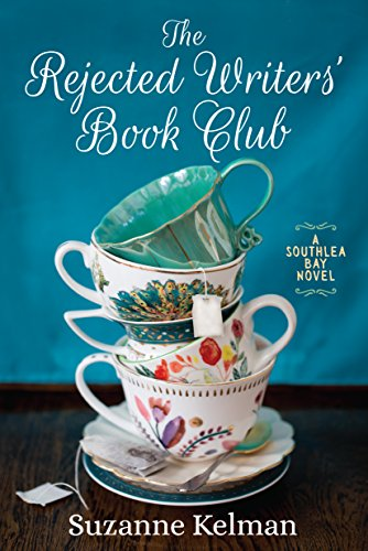 The Rejected Writers' Book Club (Southlea Bay 1)                                                 by Suzanne Kelman