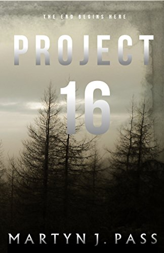Project - 16 (Tales from the Brink Book 1)                                                 by Martyn J. Pass